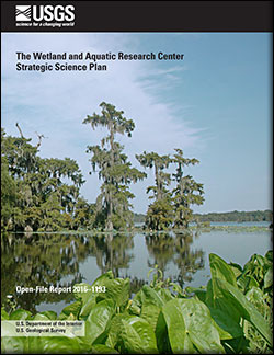 The Wetland and Aquatic Research Center strategic science plan