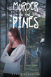 """N. W. Flanders's New Book """"Murder in the Pines"""" is a Heart Pounding and Thrilling Murder Mystery that Bonds a Family"""