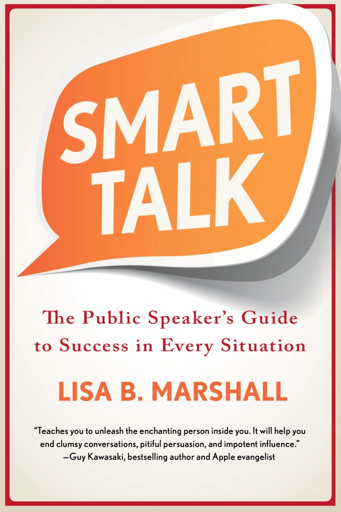 Smart Talk: The Public Speaker's Guide To Succes in Every Situation