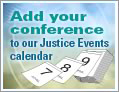 Add your conference to our Justice Events calendar