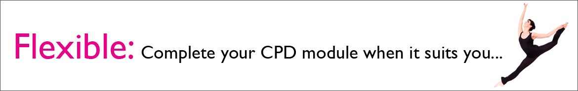Flexible - Complete your CPD module when it suits you