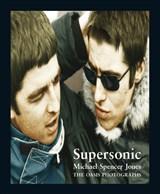Michael Spencer Jones: Supersonic - The Oasis Photographs