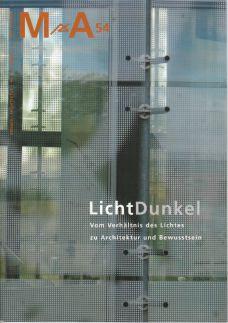Licht / Dunkel. Vom Verhältnis des Lichtes zur Architektur