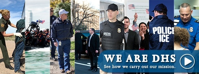 We are DHS. See how we carry out our mission.
