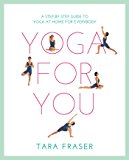 Yoga for You (Healthy Living): A Step-by-step Guide to Yoga at Home for Everybody
