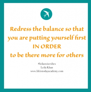 leilaswisevibes-redress-the-balance-so-that-you-are-putting-yourself-first-in-order-to-be-there-more-for-others