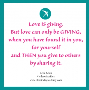 leilaswisevibes-love-is-giving-but-love-can-only-be-giving-when-you-have-found-it-in-you-for-yourself-and-then-you-give-to-others-by-sharing-it