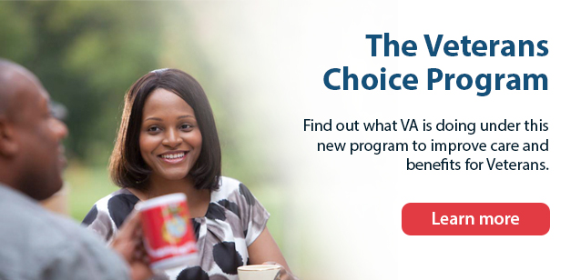 Image of a man holding a Marine Corps coffee mug and a woman smiling. Text reads, Veterans Access, Choice and Accountability Act. Find out what VA is doing under this new law to improve care and benefits for Veterans.