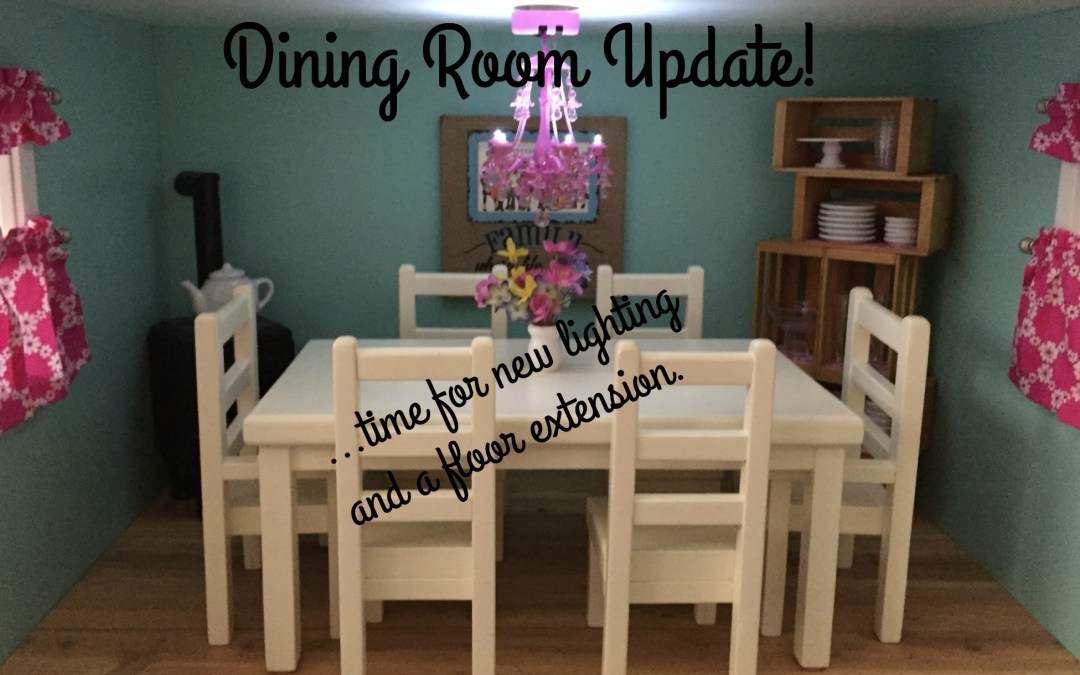 Dollhouse Dining Room Update:  Chandelier and Floor Extension