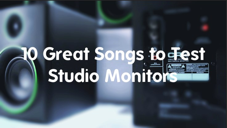 top 10 song to test studio monitor