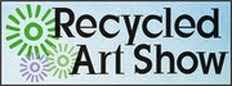 Call for Entries, Recycled Art Show