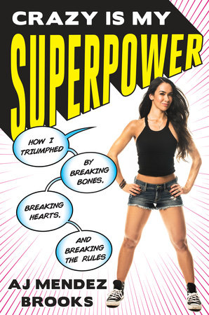 Crazy Is My Superpower by A.J. Mendez Brooks