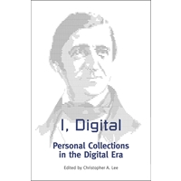I, Digital: Personal Collections in the Digital Era (print)