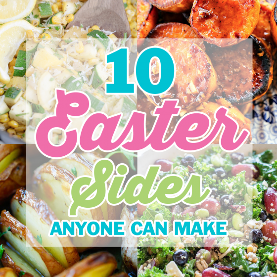 10 EASTER SIDES ANYONE CAN MAKE 11 Daily Mom Parents Portal