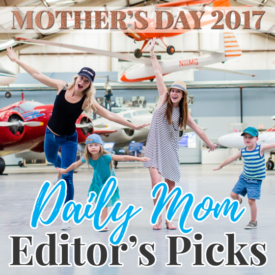 Daily Mom Editors Picks for Mother's Day 1 Daily Mom Parents Portal
