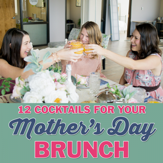 12 Cocktails for Your Mother's Day Brunch 2 Daily Mom Parents Portal