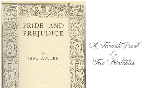 Pride and Prejudice & Free Printables