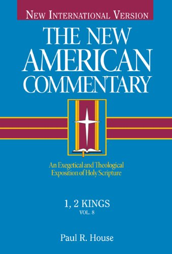 Paul House: 1, 2 Kings (New American Commentary)