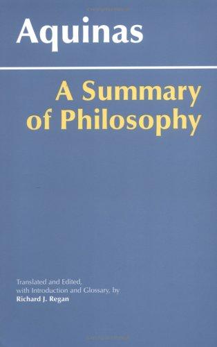 Aquinas: A Summary of Philosophy, ed. Richard J. Regan
