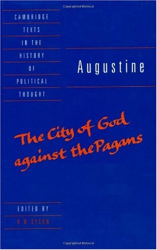 Augustine: The City of God Against the Pagans, trans. R.W. Dyson (Cambridge Texts in the History of Political Thought)