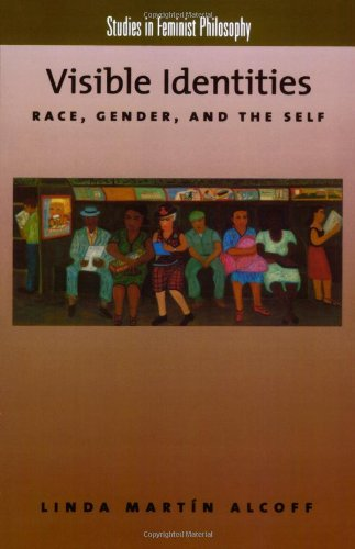 Linda Alcoff, Visible Identities: Race, Gender, and the Self
