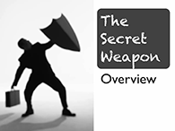 Overview of The Secret Weapon