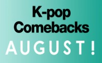 [K-pop Comebacks&Hot Debuts : August 2017] GFRIEND, WINNER, Wanna One and many more!