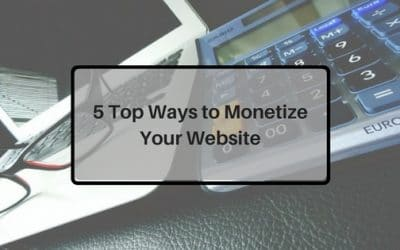 5 Easy Ways To Monetize Your Website