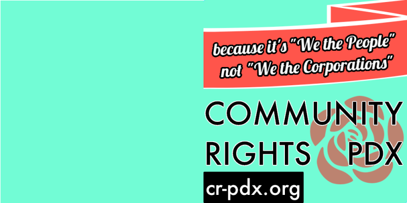 Press Release: New Commentary and Coverage of the National Community Rights Movement from Portland, OR