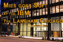 Mies Goes Soft at the IBM Building - The Langham Chicago