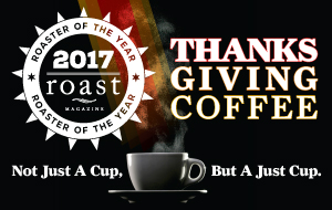 Shop at Thanksgiving Coffee - 2017 Roaster of the Year