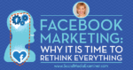 Facebook Marketing: Why It Is Time to Rethink Everything