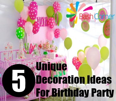 Unique Decoration Ideas For Birthday Party - Ideas For Birthday Party