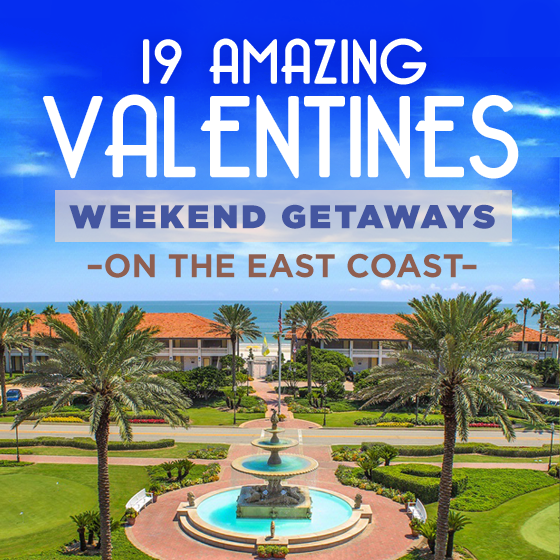 19 Amazing Valentines Weekend Getaways on the East Coast 20 Daily Mom Parents Portal