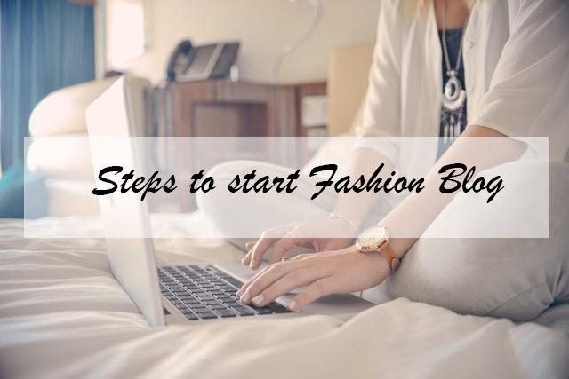 Steps to start Fashion Blog