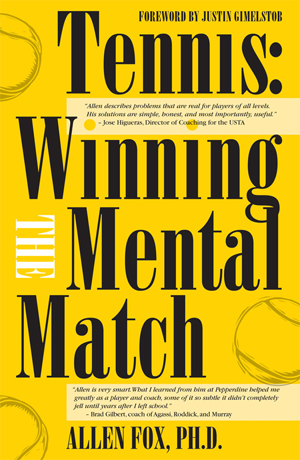 Tennis: Winning the Mental Match by Dr. Allen Fox