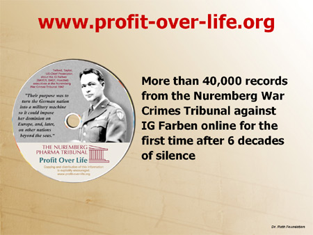 www.profit-over-life.org: More than 40,000 records from the Nuremberg War Crimes Tribunal against IG Farben online for the first time after 6 decades of silence