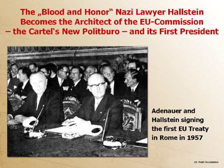 "The ""Blood and Honor"" Nazi Lawyer Hallstein Becomes the Architect of the EU Commission - the Cartel's New Politburo - and its First President"