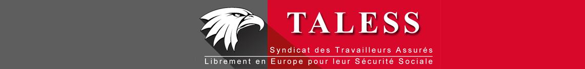 TALESS – Syndicat des Travailleurs Assurés Librement en Europe pour leur Sécurité Sociale