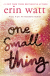 Exclusive cover reveal & excerpt: 'One Small Thing' by Erin Watt