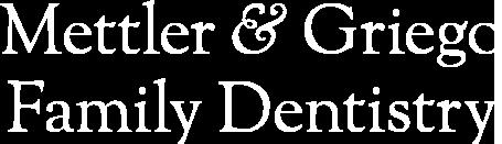 Mettler & Griego Family Dentistry