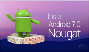 Android 7.0 Nougat Features | Reviews of Android 7.0