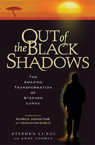 Stephen Lungu with Anne Colmes, Out of the Black Shadows: The Amazing Transformation of Stephen Lungu
