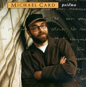 Michael Card: Poiema