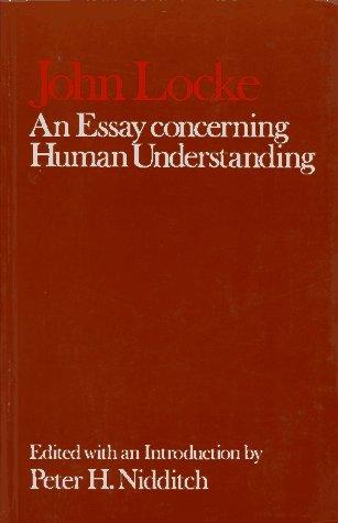 John Locke, An Essay Concerning Human Understanding, ed. Peter H. Nidditch