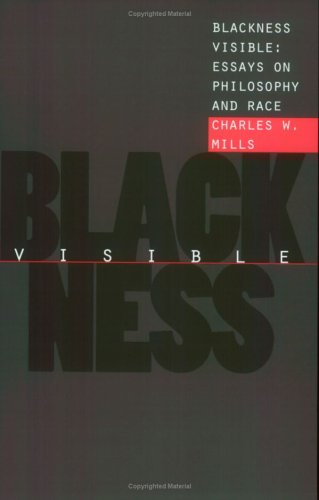 Charles W. Mills, Blackness Visible: Essays on Philosophy and Race