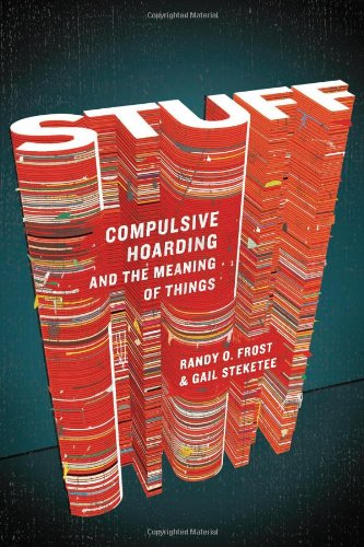 Randy Frost and Gail Steketee, Stuff: Compulsive Hoarding and the Meaning of Things