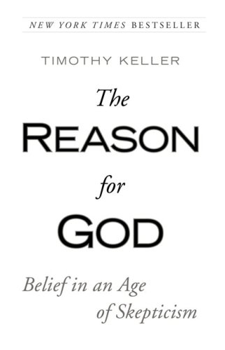 Tim Keller, The Reason for God: Belief in an Age of Skepticism