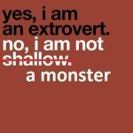 Extrovert I Am Not A Monster