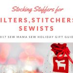Our 2017 Gift Guide: Stocking Stuffers for Quilters, Stitchers, and Sewists